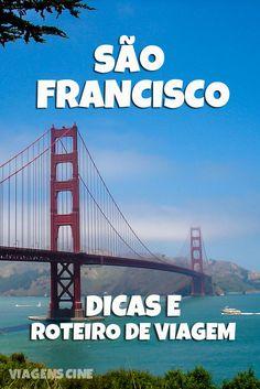San Francisco - Dicas e Roteiro de Viagem: Como Chegar, Quando Ir e O que fazer nessa cidade icônica da Califórnia