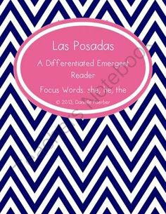 Las Posadas Emergent Reader with Differentiated Word Work from Carolina Teacher on TeachersNotebook.com (46 pages)  - an emergent reader to introduce Las Posadas with focus sight words she, he, has, and the