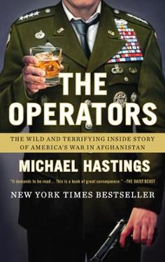The Operators by Michael Hastings, Click to Start Reading eBook, From the author of The Last Magazine, a shocking behind-the-scenes portrait of our military commander