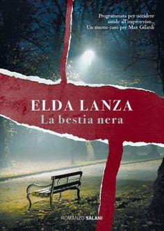 """01/06/2017 • Esce """"La bestia nera"""" di Elda Lanza edito da Salani Editore"""