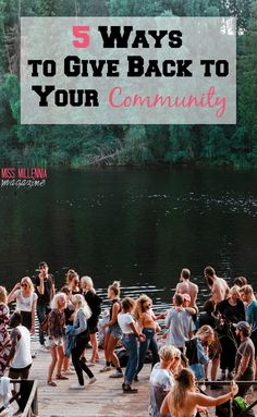 """""""5 ways to give back your community."""" Miss Millennia Magazine.Routines, ideas, activities and worksheets to support your self-care. Tools that work well with motivation and inspirational quotes. For more great inspiration follow us at 1StrongWoman."""