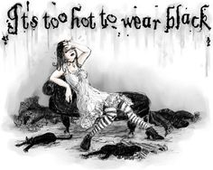 Florida goths will understand. Goths from the south with understand. Human beings who know the sun will understand