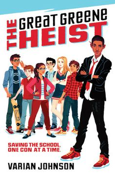 THE GREAT GREENE HEIST by Varian Johnson The Great Greene Heist (in which a diverse group of middle school students plot to win back a school election another student's trying to buy) will also give readers' brains a pleasant workout.