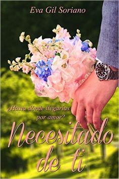 Descargar Necesitado de ti de Eva Gil Soriano Kindle, PDF, eBook, Necesitado de ti PDF Gratis