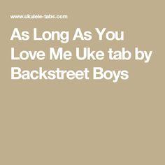 As Long As You Love Me Uke tab by Backstreet Boys