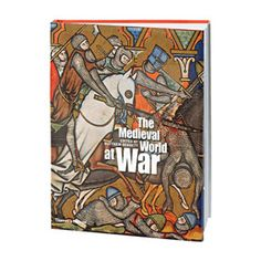 The Medieval World at War - History & Culture - Books & Media - The Met Store