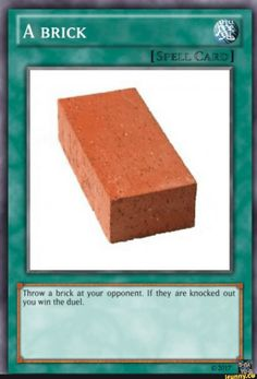 My favorite Yugioh card<<<<didn't anyone think of jason and the fact that he hit the brick in HoO? Yugioh Trap Cards, Funny Yugioh Cards, Funny Cards, Stupid Funny Memes, Funny Relatable Memes, Haha Funny, Yu Gi Oh, Response Memes, No Response