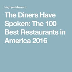 The Diners Have Spoken: The 100 Best Restaurants in America 2016