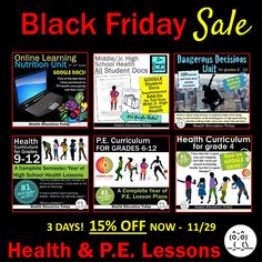 All my #1 best-selling Health and P.E. curriculum is on SALE for Black Friday, + also Saturday and Sunday 11/27-11/29. Get elementary, middle, and high school HEALTH, and 6th-12th P.E. lessons and TONS OF GOOGLE DRIVE PRODUCTS for ONLINE LEARNING!