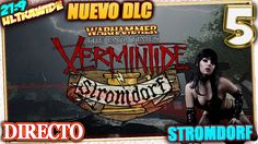NUEVO DLC Stromdorf 🍀 Warhammer: End Times VERMINTIDE #5 Gameplay Españo...