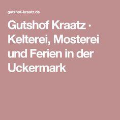 Gutshof Kraatz · Kelterei, Mosterei und Ferien in der Uckermark