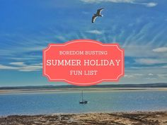 The boredom busting summer holiday fun list - Plutonium Sox Holiday List, Holiday Fun, Fun List, Children, Summer, Poster, Young Children, Boys, Summer Time
