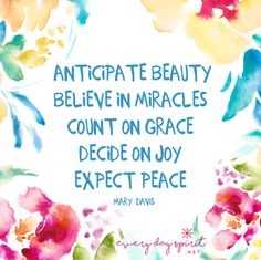 Believe in #miracles. #grace #joy #peace For the app of beautiful wallpapers ~ www.everydayspirit.net xo