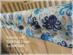 DIY, PATTERN, Crib Teething Rail Cover Two, Pattern Tutorial pdf. by beffie48 on Etsy https://www.etsy.com/listing/182489919/diy-pattern-crib-teething-rail-cover-two