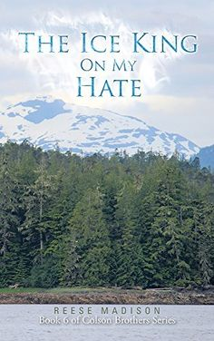 The Ice King On My Hate: Book 6 of Colson Brothers Series by Reese Madison, http://www.amazon.com/dp/B00QJJFATW/ref=cm_sw_r_pi_dp_QNYKub1NFR49D #romancenovel #kindle #newrelease