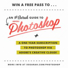 Win a FREE pass to XO Sarah's Photoshop e-course + a year subscription to Adobe Photoshop!