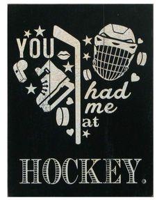 Had Me at Hockey Sign
