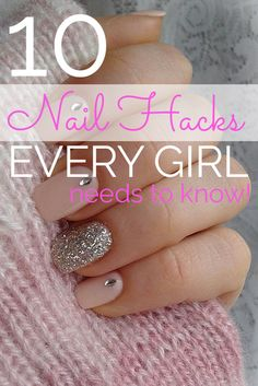 10 Nail Hacks Every Girl Needs to Know