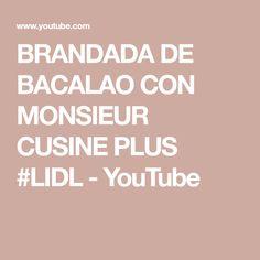 BRANDADA DE BACALAO CON MONSIEUR CUSINE PLUS #LIDL - YouTube Primers, Youtube, Barcelona, Recipes, Vegetarian Recipes, Dessert Recipes, Appetizers, Meals, Kitchen Stuff