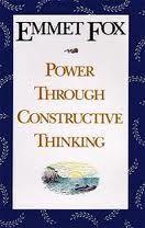 Power Through Constructive Thinking- Emmet Fox