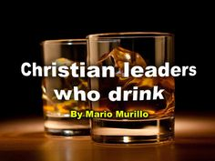CHRISTIAN LEADERS WHO DRINK