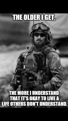 True that. Don't give a damn what others think. Military Quotes, Military Humor, Military Life, Military Special Forces, Special Ops, Men In Uniform, Navy Seals, Gi Joe, Marine Corps