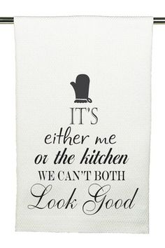 It's Either the Kitchen or Me Kitchen Towel Vinyl Crafts, Vinyl Projects, Sewing Projects, Kitchen Humor, Kitchen Sayings, Kitchen Vinyl, Funny Kitchen, Tea Towels, Dish Towels