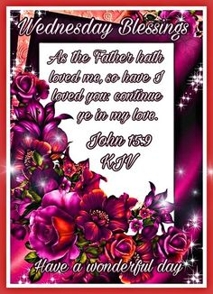 Blessed Wednesday, Good Wednesday, Wednesday Morning, Biblical Womanhood, Jesus Loves You, Bible Quotes, Bible Verses, Love You, My Love