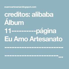 creditos: alibaba  Álbum 11----------página Eu Amo Artesanato  --------------------------------------------------------------------------... Album, Belle, Craft, Manualidades, Card Book