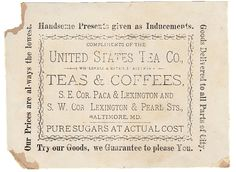 This is a wonderful antique advertising trade card for a Tea company from Baltimore. This is actually the back of the card but I just loved the typography on this one! I think this piece of old ephemera would make a great background for ATC's. XXXOOO