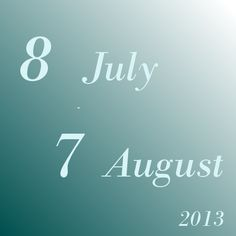 8 July - 7 August