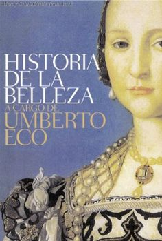 Historia de la Belleza - Umberto Eco.