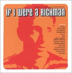 Various Artists - If I Were A Richman: a Tribute to the Music of Jonathan Richman (2001)