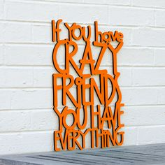 My best friends are all a little_ nutty (but who isn't, right?) And we get a little crazy when we are together. Best kinds of friends... the crazy ones. Love you girls!. If you have crazy friends, you
