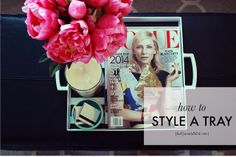 HOLLY WOULD: HOW TO STYLE A COFFEE TABLE TRAY