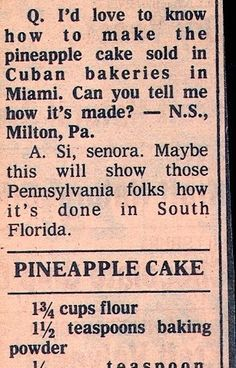 Cuban Bakery-Style Pineapple Cake 1 3/4 cups flour 1 1/2 teaspoons baking powder 1/4 teaspoon baking soda 1/4 teaspoon salt 1/4 pound (1/2 cup) butter, softened 1 cup sugar 2 eggs 1/2 teaspoon vanilla 1/4 teaspoon almond extract 1/4 teaspoon lemon extract 2/3 cup crushed pineapple, including juice Pineapple Filling and Topping (recipe follows) Whipped Cream (for frosting)