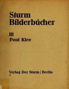 Sturm Bilderbücher III Paul Klee, Verlg Der Sturm. Berlin.