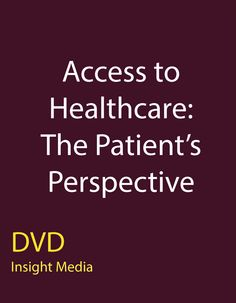 Access to Healthcare: The Patient's Perspective: Examines ethical dilemmas from the patient's perspective that arise with regard to access to healthcare. The video presents the problems about the uninsured in America and examines the issues of rationing and universal access to health care. Finally, the program discusses the difficult matter of costs of healthcare.