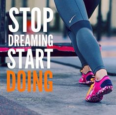 stop dreaming motivation quote