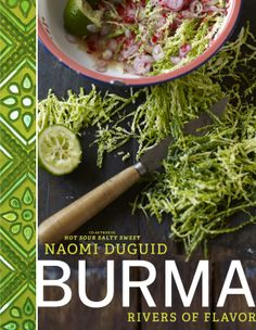 "Read ""Burma: Rivers of Flavor"" by Naomi Duguid available from Rakuten Kobo. The fact is, some books simply need to exist. Burma: The Cookbook is one of these. Burma is culturally rich and complex . Asian Cookbooks, New Cookbooks, Rasa Malaysia, Curry Recipes, Wine Recipes, Burmese Food, Burmese Recipes, Sweet And Salty, The Book"