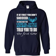 Medical Office Administrator T-Shirts, Hoodies. Get It Now ==> https://www.sunfrog.com/LifeStyle/Medical-Office-Administrator-2702-NavyBlue-Hoodie.html?id=41382