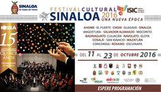 Festival Cultural Sinaloa 2016 Una Nueva Época. Del 11 al 23 de octubre de 2016. Ahome | El Fuerte | Choix | Guasave | Sinaloa | Angostura | Salvador Alvarado | Mocorito | Badiraguaro | Culiacán | Navolato | Elota | Cosalá | San Ignacio | Mazatlán | Concordia | Rosario | Escuinapa. Muy pronto anunciaremos la programación general.