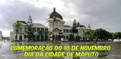 Lourenço Marques, Moçambique. ~~ Hoje, dia 10 de Novembro de 2016. A Cidade de Maputo comemora 129 anos. ~~