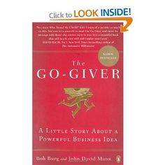 The Go-Giver: A Little Story About a Powerful Business Idea - Loved reading this book. New Business Ideas, Business Money, Reading Lists, Book Lists, Books To Read, My Books, Go Getter, Inspirational Books, Little Books
