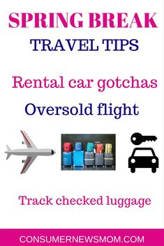 Travel | Spring break | Saving money | Car rental | Ripoffs | Airport | Luggage | Oversold flight | Flight