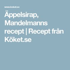 Äppelsirap, Mandelmanns recept | Recept från Köket.se