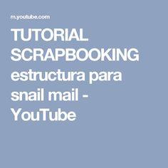 TUTORIAL SCRAPBOOKING estructura para snail mail - YouTube