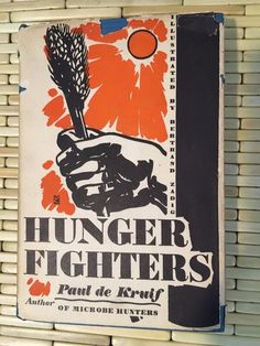 Hunger Fighters By Paul De Kruif 1928 First Printing stores.ebay.com/urbanreseller