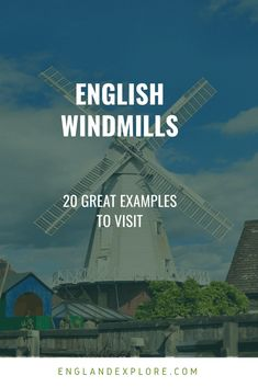 English Windmills: Here are 20 Windmills In England you can visit. Some if them still produce flour... #windmills