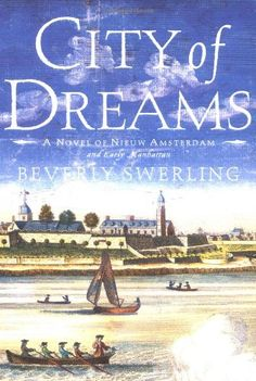 City of Dreams: A Novel of Nieuw Amsterdam and Early Manh...